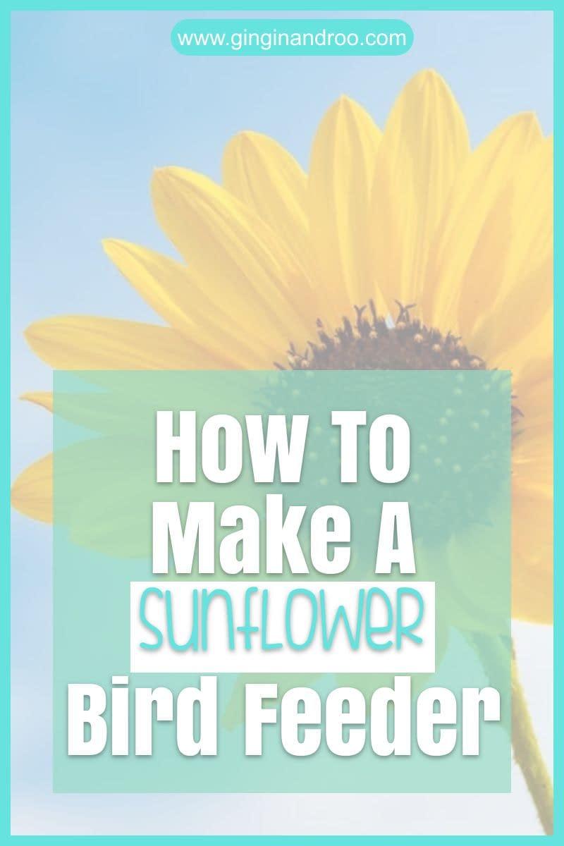How To Make Sunflower Bird Feeders by GinGin & Roo