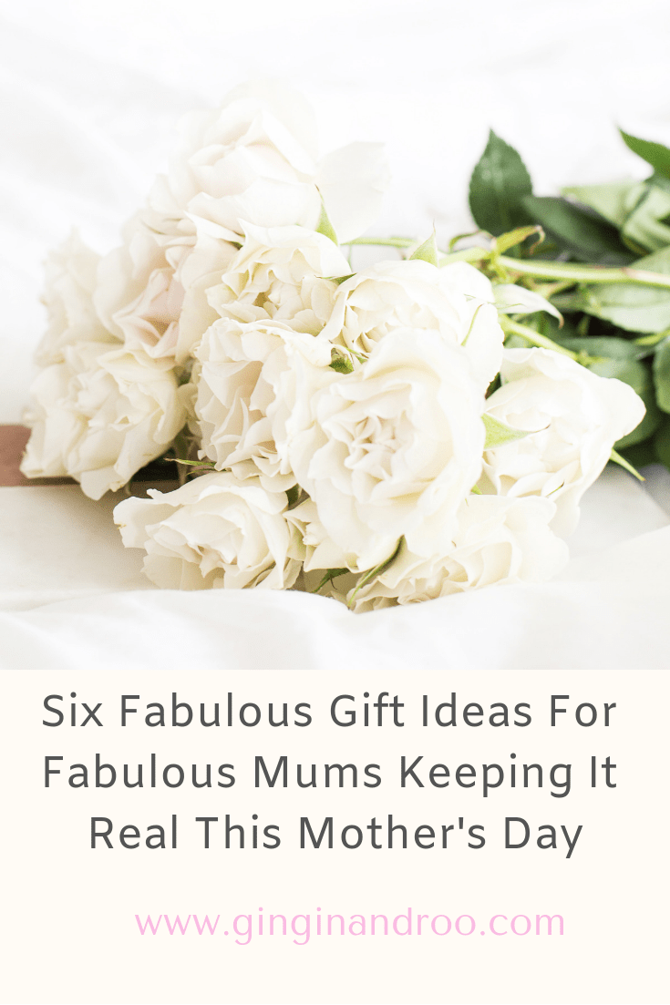 Six Fabulous Gift Ideas For Fabulous Mums Keeping It Real This Mother's Day. Ideas from a mummy blogger www.ginginandroo.com